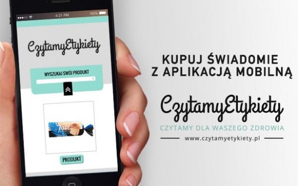 """""""Czytamy etykiety"""" zbiera na aplikację mobilną!"""