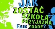 Szkoła przyjazna Fair Trade