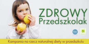 Zdrowy Przedszkolak. Kampania na rzecz naturalnej diety wprzedszkolu