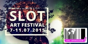 Kupuj Odpowiedzialnie na Slot Art Festival. 7-11.07 Lubiąż