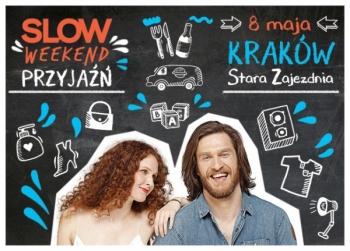 Slow Weekend wKrakowie. Już 8 maja!