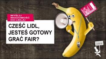 Lidl, jesteś gotowy grać fair? Wyślij wiadomość do Lidla idomagaj się sprawiedliwych bananów iananasów!