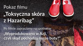 """Pokaz filmu dokumentalnego """"Toksyczna skóra zHazaribag"""". Zaproszenie"""