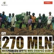 Czy 270 mln mieszkańców Afryki musi cierpieć głód?