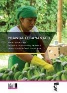 Prawda o bananach. Pakiet edukacyjny dla nauczycieli i nauczycielek oraz edukatorów i edukatorek