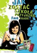 Moja szkoła przyjazna Fair Trade - plakat