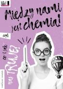 Między nami jest chemia, czyli co i jak nas truje?