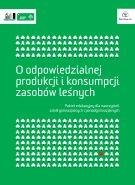 O odpowiedzialnej produkcji i konsumpcji zasobów leśnych. Pakiet edukacyjny dla nauczycieli szkół gimnazjalnych i ponadgimnazjalnych - część EDUKACYJNA